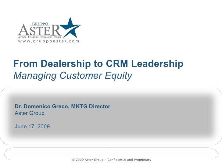 FromDealershiptoCRMLeadership ManagingCustomerEquity ManagingCustomerEquity   Dr.DomenicoGreco,MKTGDirector...