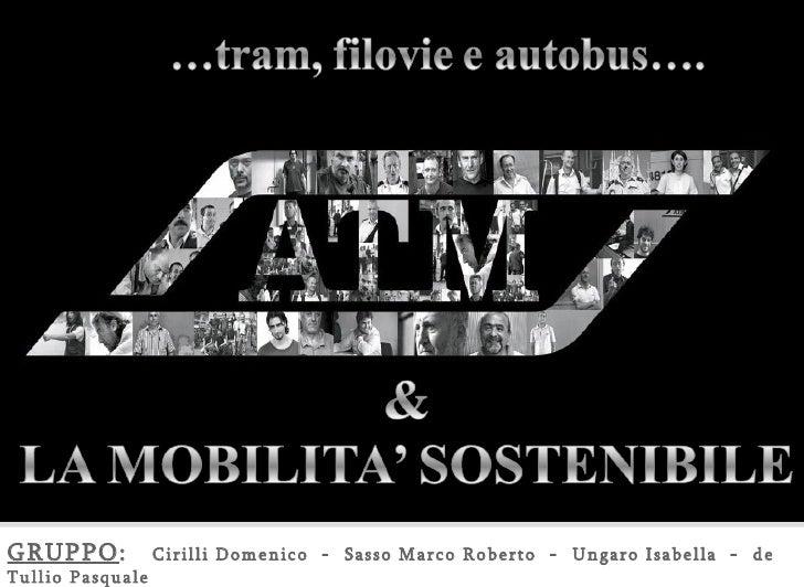 GRUPPO :  Cirilli Domenico  -  Sasso Marco Roberto  -  Ungaro Isabella  -  de Tullio Pasquale