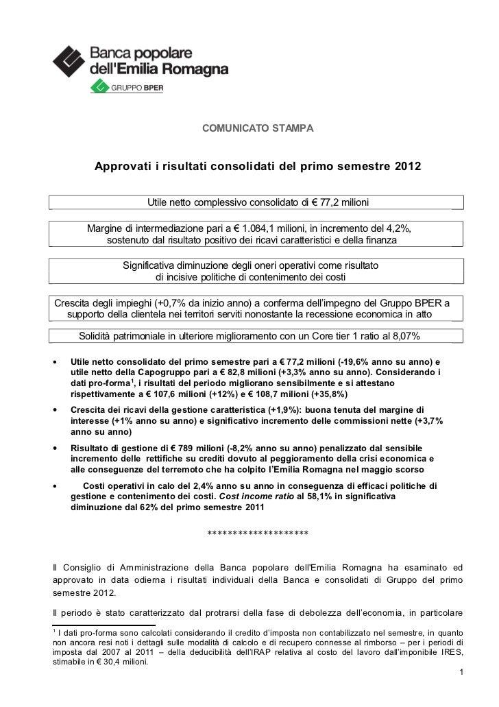 COMUNICATO STAMPA           Approvati i risultati consolidati del primo semestre 2012                         Utile netto ...