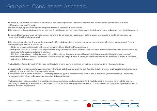 Gruppo di Conciliazione Aziendale Il Gruppo di Conciliazione Aziendale è funzionale a rafforzare un processo virtuoso di a...