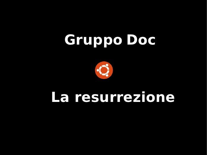 Gruppo Doc - La resurrezione - 2011