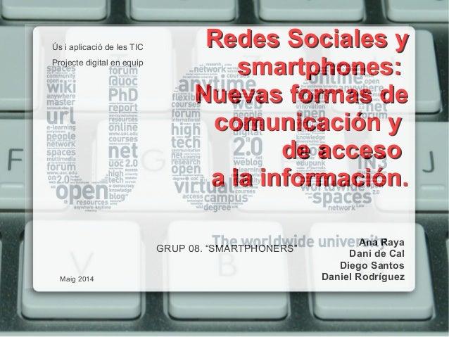 Redes Sociales yRedes Sociales y smartphones:smartphones: Nuevas formas deNuevas formas de comunicación ycomunicación y de...