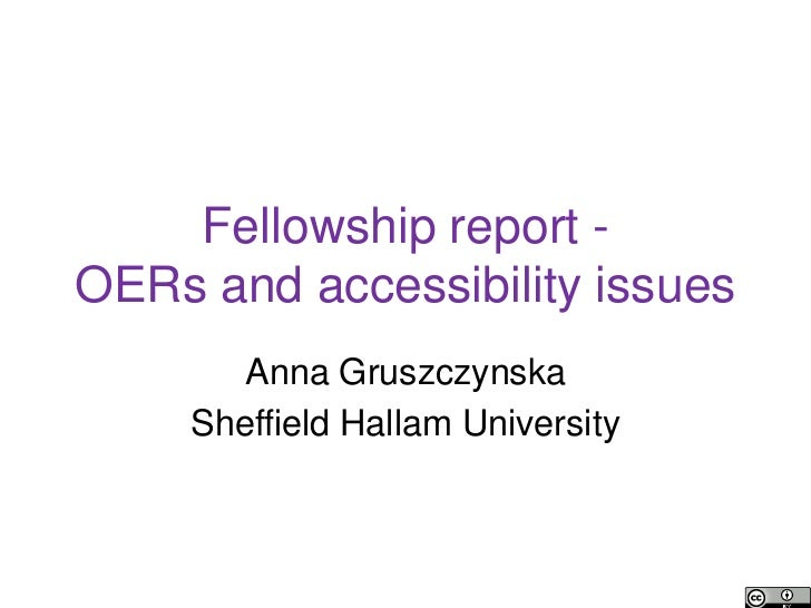 Fellowship report -OERs and accessibility issues        Anna Gruszczynska     Sheffield Hallam University