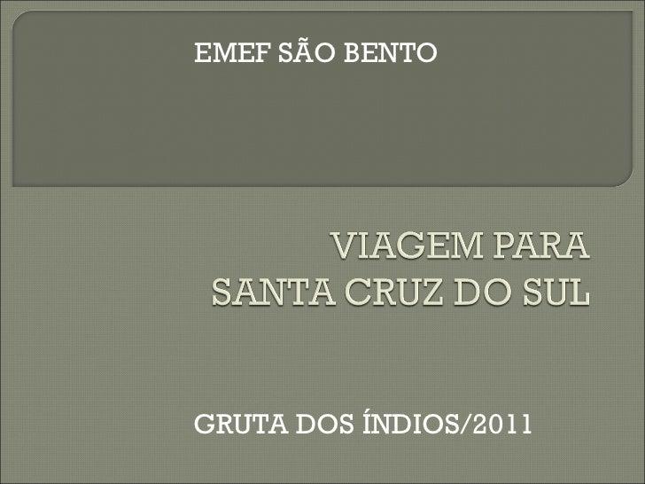 GRUTA DOS ÍNDIOS/2011 EMEF SÃO BENTO
