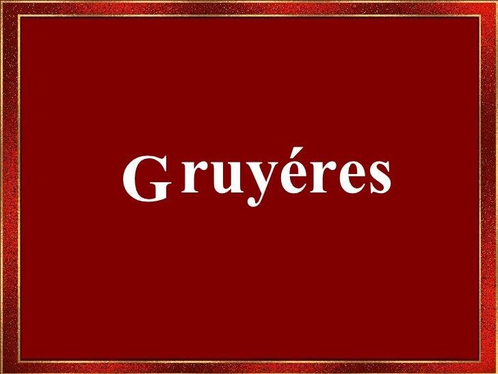 Gruyere Suiza Pueblos  www.elitours.com