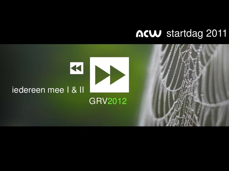 startdag 2011iedereen mee I & II                      GRV2012