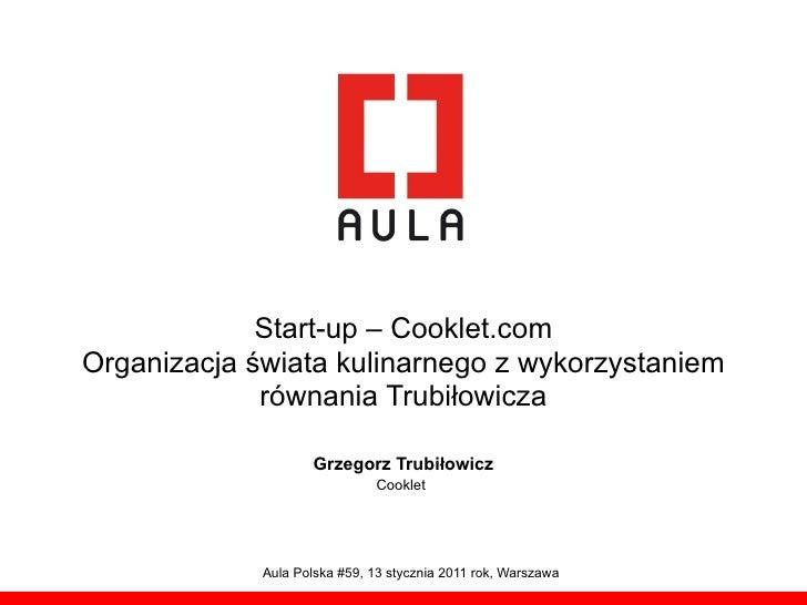 Start-up – Cooklet.comOrganizacja świata kulinarnego z wykorzystaniem             równania Trubiłowicza                   ...