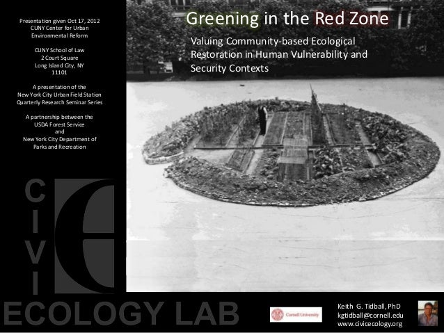 Presentation given Oct 17, 2012     CUNY Center for Urban                                    Greening in the Red Zone     ...