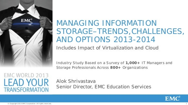 MANAGING INFORMATION STORAGE–TRENDS,CHALLENGES, AND OPTIONS 2013-2014 Includes Impact of Virtualization and Cloud Industry...