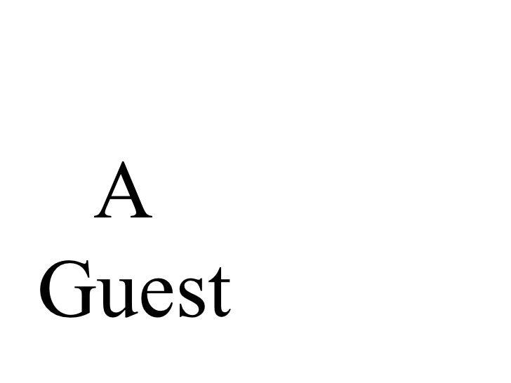 A  Guest
