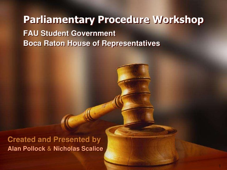 Parliamentary Procedure Workshop<br />          FAU Student Government<br />          Boca Raton House of Representatives<...