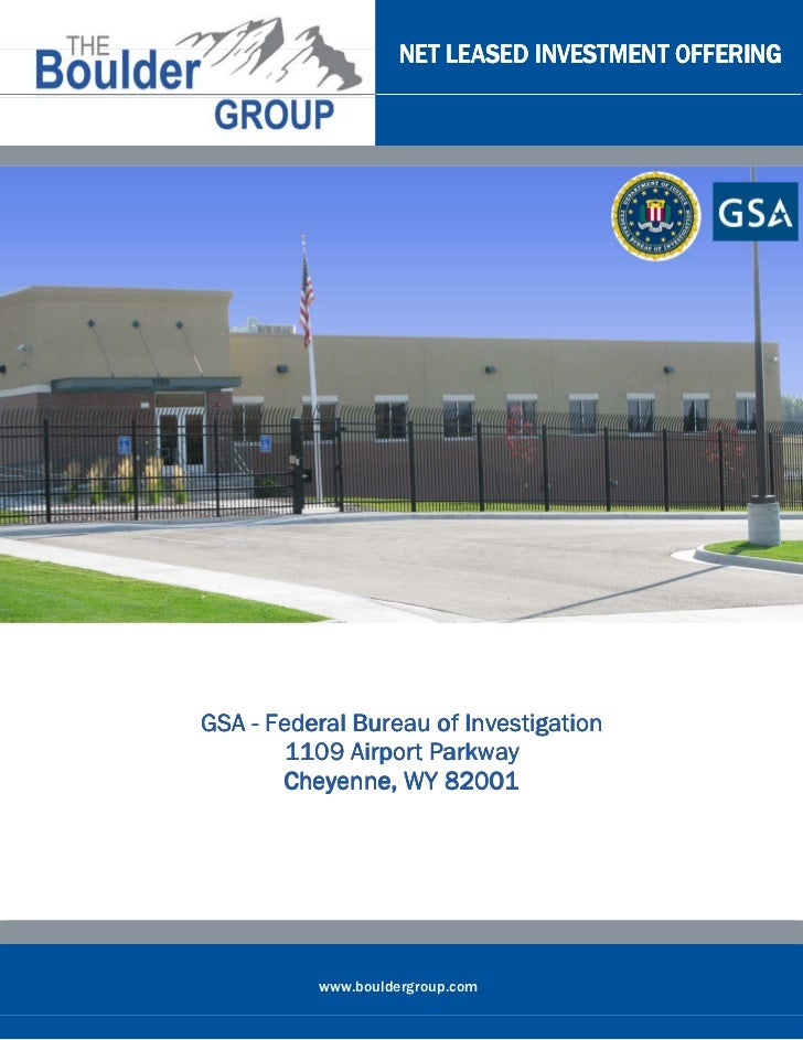 NET LEASED INVESTMENT OFFERINGGSA - Federal Bureau of Investigation       1109 Airport Parkway       Cheyenne, WY 82001   ...