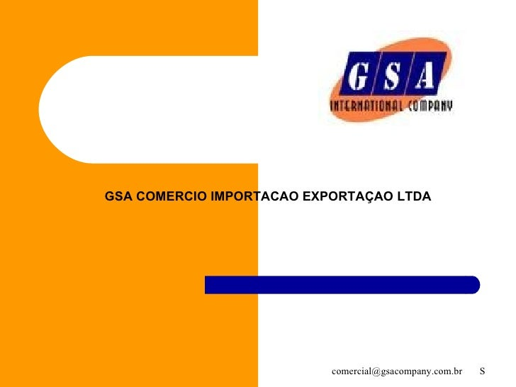 GSA COMERCIO IMPORTACAO EXPORTAÇAO LTDA