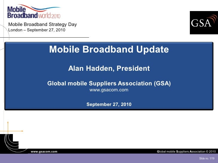 Mobile Broadband Strategy Day London – September 27, 2010                        Mobile Broadband Update                  ...