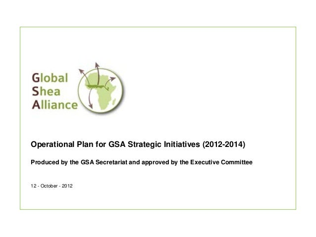 Operational Plan for GSA Strategic Initiatives (2012-2014)Produced by the GSA Secretariat and approved by the Executive Co...