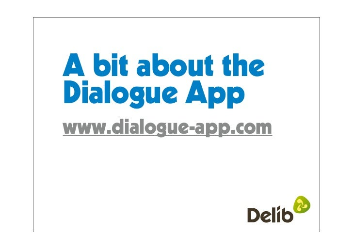 A bit about the Dialogue App www.dialogue-app.com