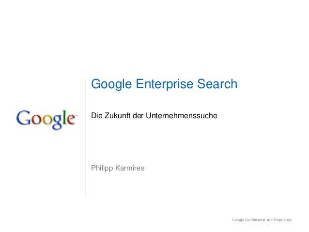 Google Enterprise Search Philipp Karmires Die Zukunft der Unternehmenssuche