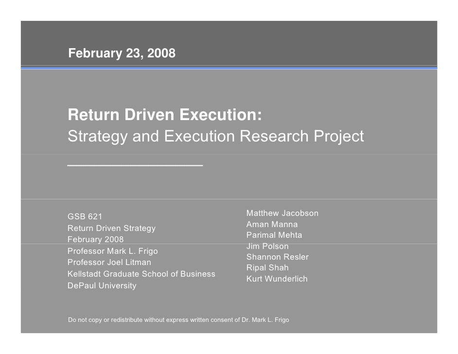 February 23, 2008    Return D i R t     Driven E                Execution:                      ti Strategy and Execution ...