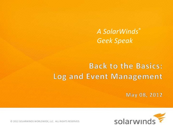 A SolarWinds®                                                         Geek Speak© 2012 SOLARWINDS WORLDWIDE, LLC. ALL RIGH...