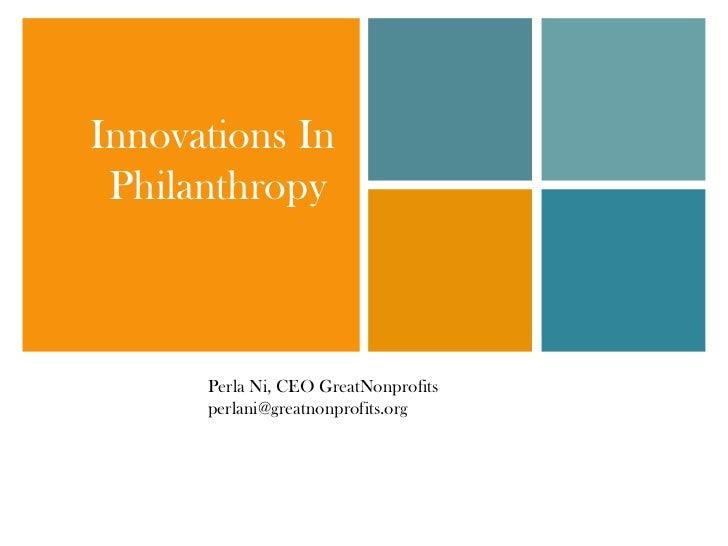 Innovations In Philanthropy      Perla Ni, CEO GreatNonprofits      perlani@greatnonprofits.org