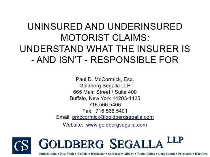 UNINSURED AND UNDERINSURED MOTORIST CLAIMS: UNDERSTAND WHAT THE INSURER IS - AND ISN'T - RESPONSIBLE FOR Paul D. McCormick...