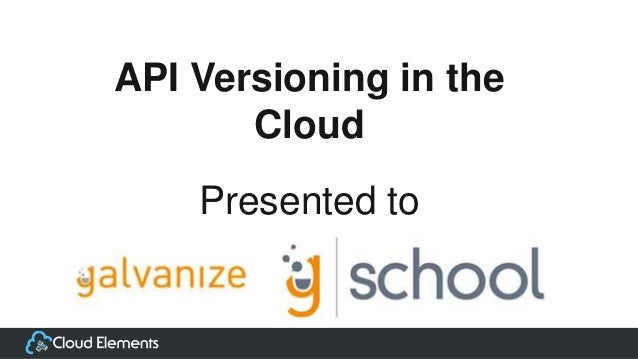 API Versioning in theCloudPresented to