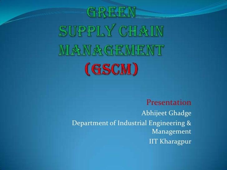 Presentation                       Abhijeet Ghadge Department of Industrial Engineering &                           Manage...