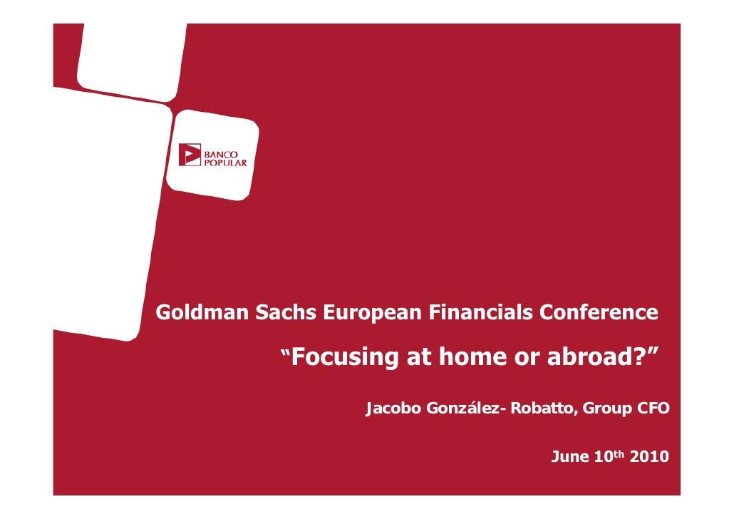 """Goldman Sachs European Financials Conference            """"Focusing at home or abroad?""""                    Jacobo González-R..."""