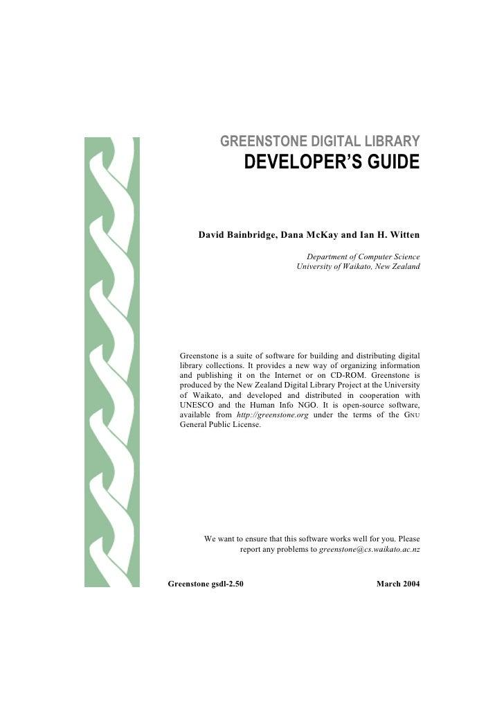GREENSTONE DIGITAL LIBRARY                        DEVELOPER'S GUIDE           David Bainbridge, Dana McKay and Ian H. Witt...