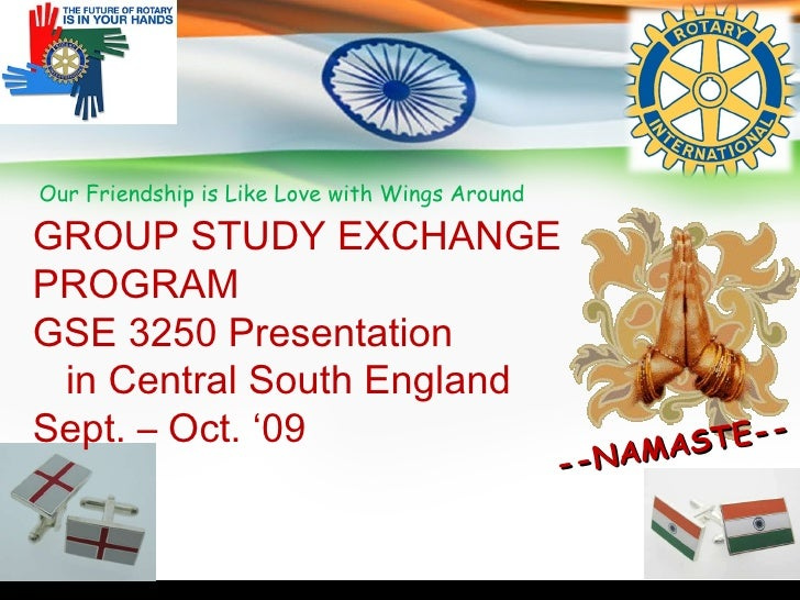 Our Friendship is Like Love with Wings Around GROUP STUDY EXCHANGE PROGRAM GSE 3250 Presentation  in Central South England...