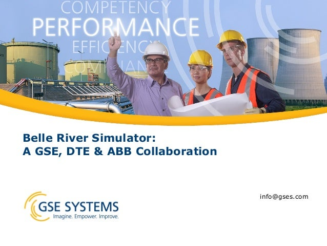 Belle River Simulator: A GSE, DTE & ABB Collaboration info@gses.com