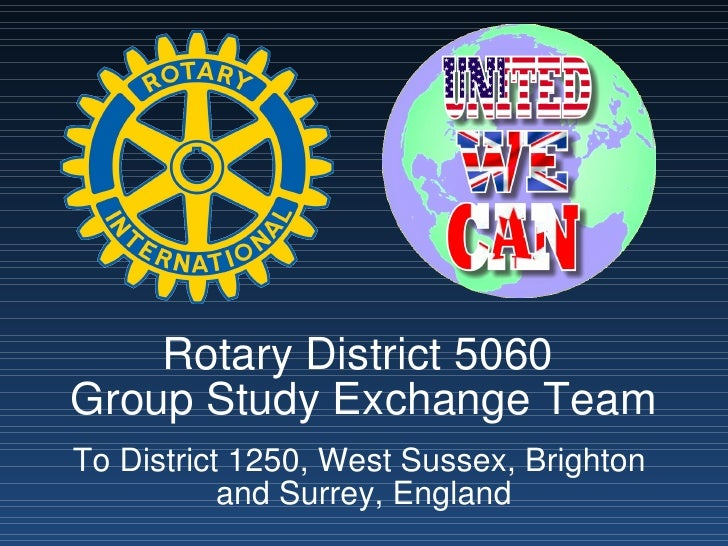 Rotary District 5060  Group Study Exchange Team To District 1250, West Sussex, Brighton  and Surrey, England
