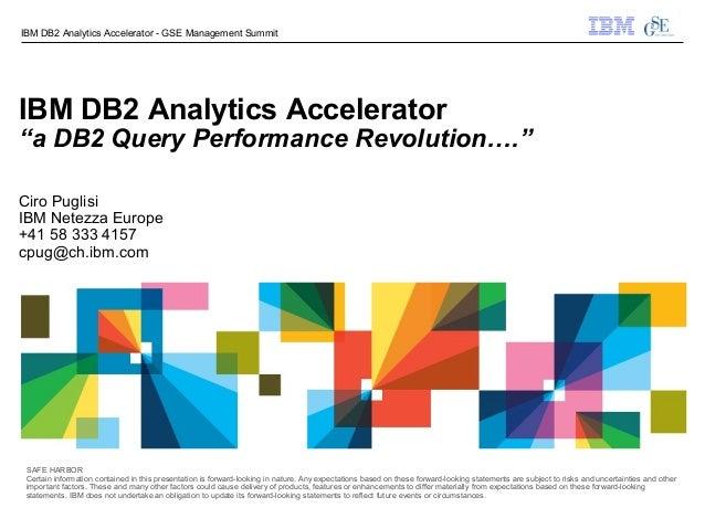 IBM DB2 Analytics Accelerator: a DB2 Query Performance Revolution powered by Netezza