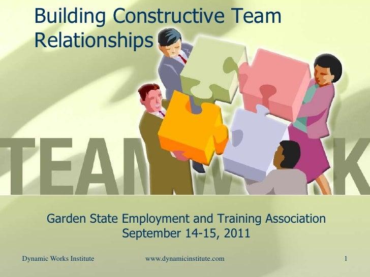 1<br />Building Constructive Team Relationships<br />Garden State Employment and Training Association<br />September 14-15...