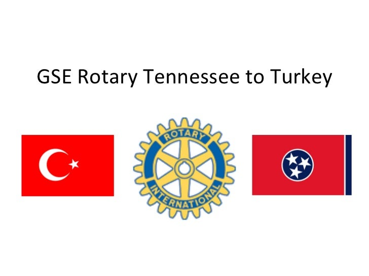 GSE Rotary Tennessee to Turkey