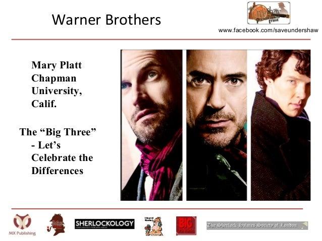 "www.facebook.com/saveundershawMary PlattChapmanUniversity,Calif.The ""Big Three""- Let'sCelebrate theDifferencesWarner Broth..."