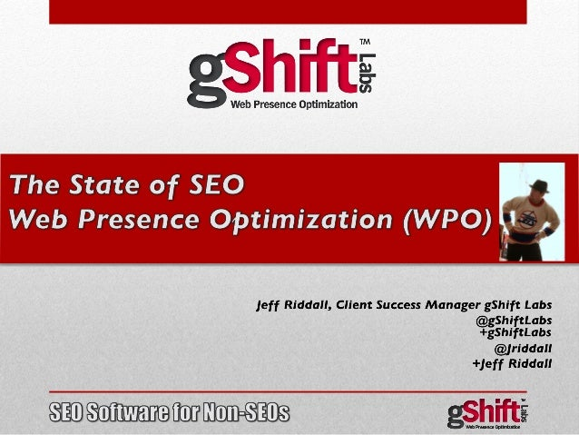 The State of SEO Web Presence Optimization  What does Google do?  What does Google want?  The Last1000 days at Google a...