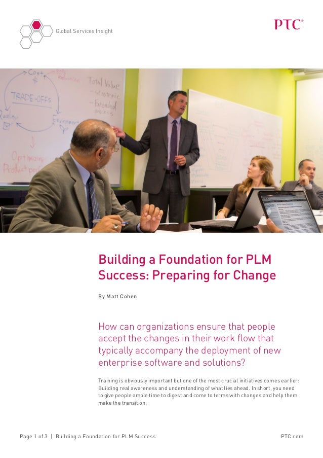 Global Services InsightPTC.comPage 1 of 3 | Building a Foundation for PLM SuccessBuilding a Foundation for PLMSuccess: Pre...