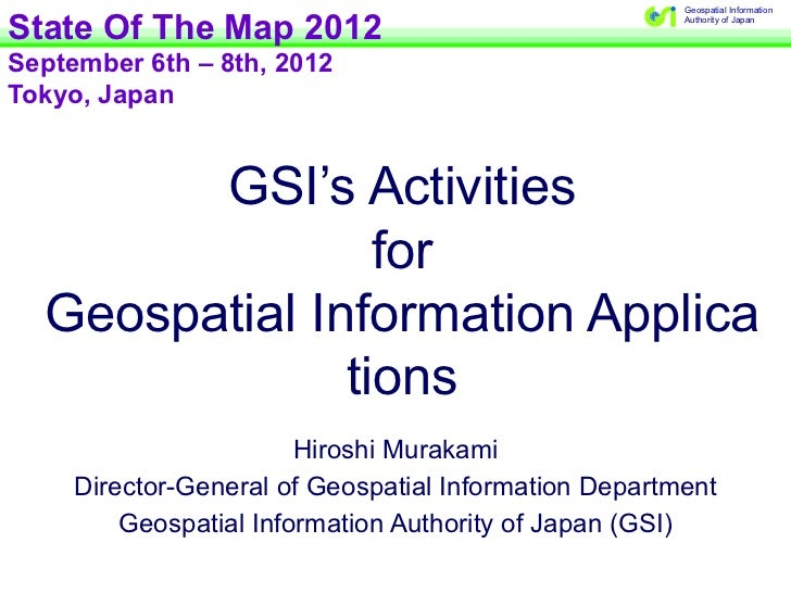 Gsi's activities for geospatial information applications 08092012 (final)