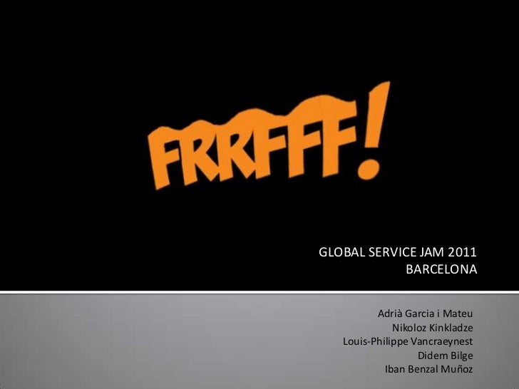 Global Service Jam Barcelona FRRFFF presentation