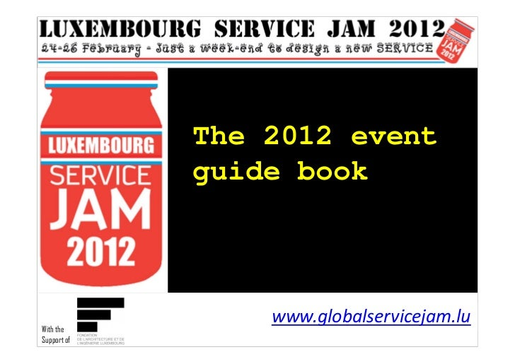 The 2012 event             guide book                 www.globalservicejam.luWith theSupport of