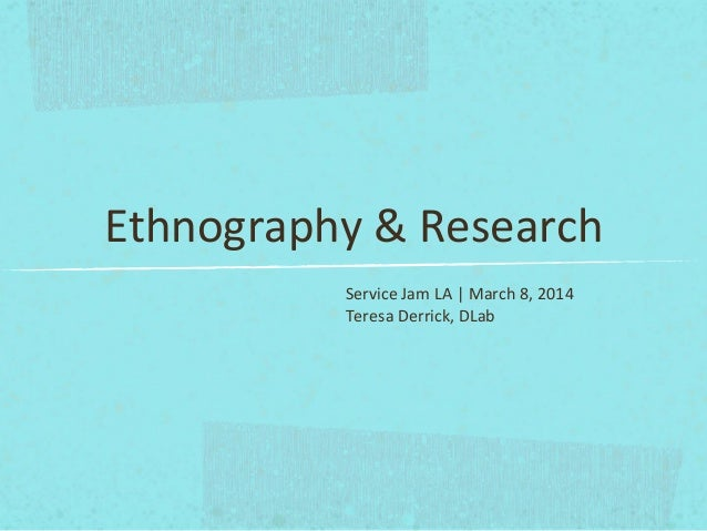 Crash Course 2014: Ethnography & Research (Teresa Derrick, DLab)