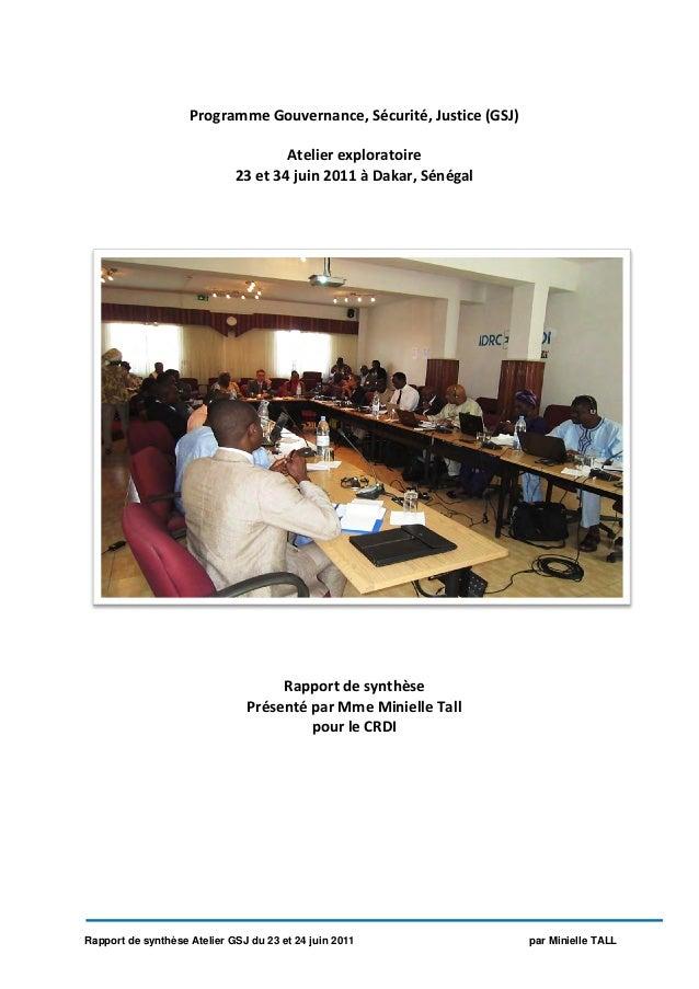 Rapport de synthèse Atelier GSJ du 23 et 24 juin 2011 par Minielle TALL Programme Gouvernance, Sécurité, Justice (GSJ) Ate...