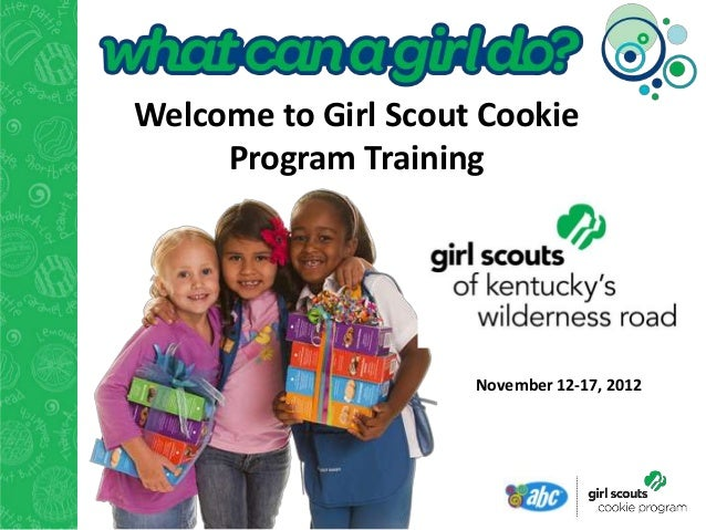 Welcome to Girl Scout Cookie     Program Training                     November 12-17, 2012