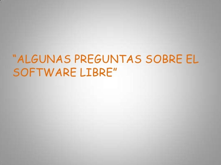 Preguntas sobre el software libre