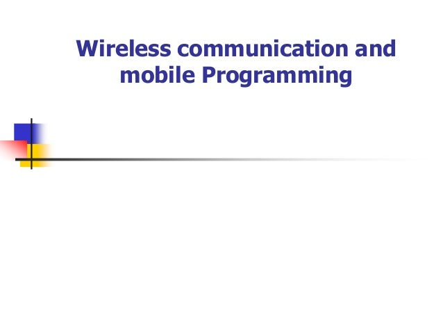 Wireless communication and mobile Programming