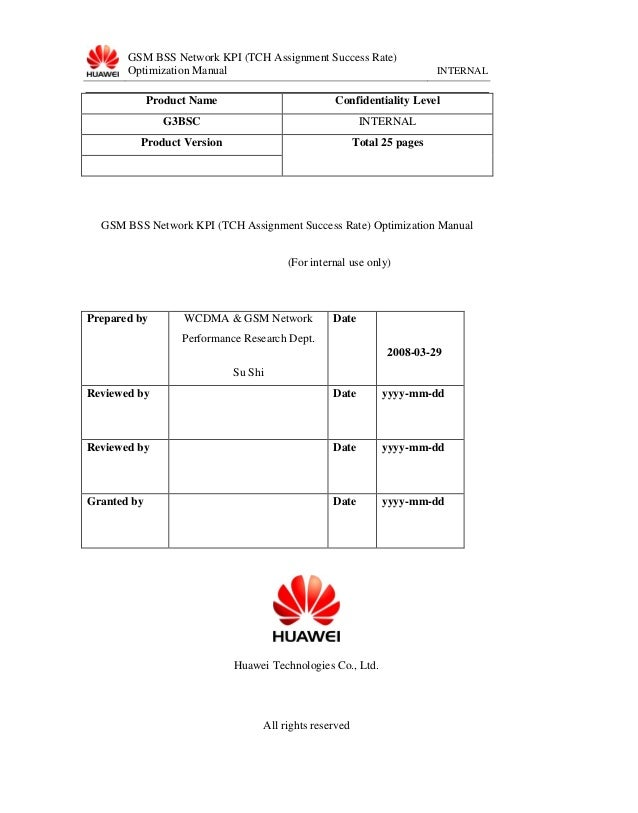 GSM BSS Network KPI (TCH Assignment Success Rate) Optimization Manual  INTERNAL  Product Name  Confidentiality Level  G3BS...