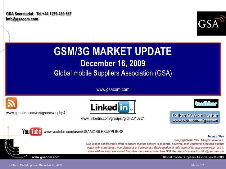 GSA Secretariat Tel +44 1279 439 667 info@gsacom.com                                        GSM/3G MARKET UPDATE          ...