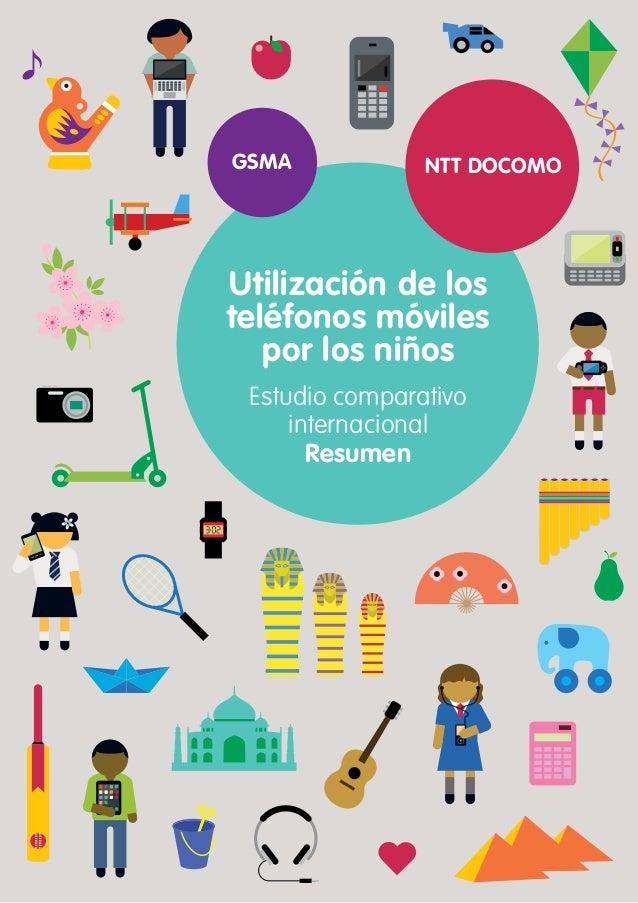 GSMA  NTT DOCOMO  Utilización de los teléfonos móviles por los niños Estudio comparativo internacional Resumen