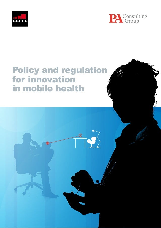 Policy and Regulation for Innovation in Mobile Health